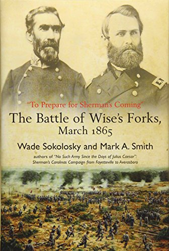 """9781611212662: """"To Prepare for Sherman's Coming"""": The Battle of Wise's Forks, March 1865"""