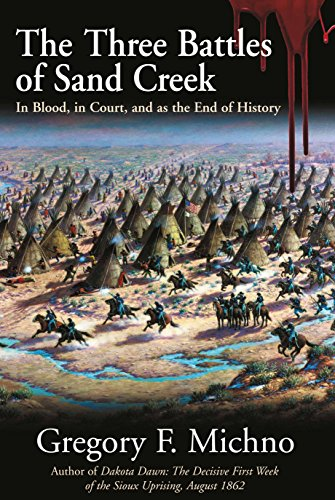 9781611213119: The Three Battles of Sand Creek: In Blood, in Court, and As the End of History