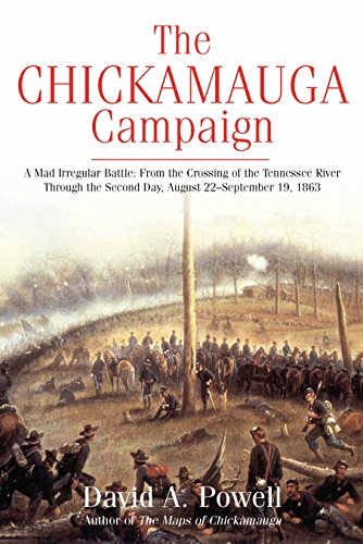 9781611213232: The Chickamauga Campaign - A Mad Irregular Battle: From the Crossing of Tennessee River Through the Second Day, August 22 - September 19, 1863
