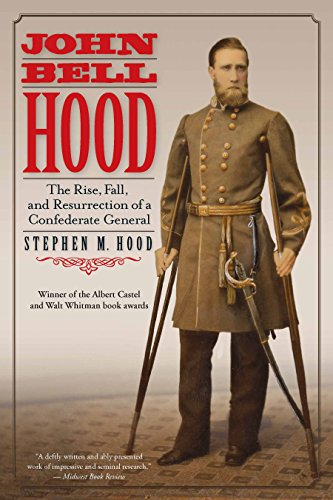 9781611213300: John Bell Hood: The Rise, Fall, and Resurrection of a Confederate General