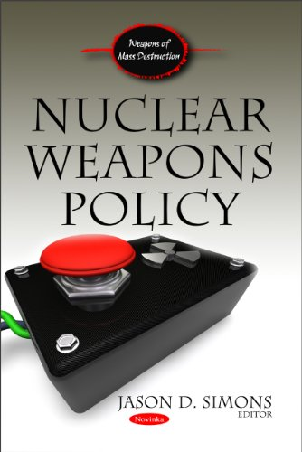 Nuclear Weapons Policy (Weapons of Mass Destruction - American Political, Economic, and Security ...