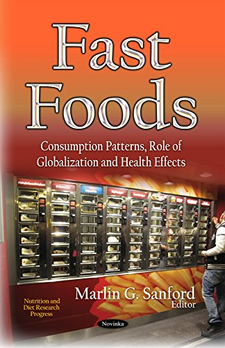 9781611223521: Fast Foods: Consumption Patterns, Role of Globalization and Health Effects (Nutrition and Diet Research Progress)