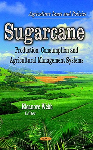 9781611223569: Sugarcane: Production, Consumption and Agricultural Management Systems (Agriculture Issues and Policies)