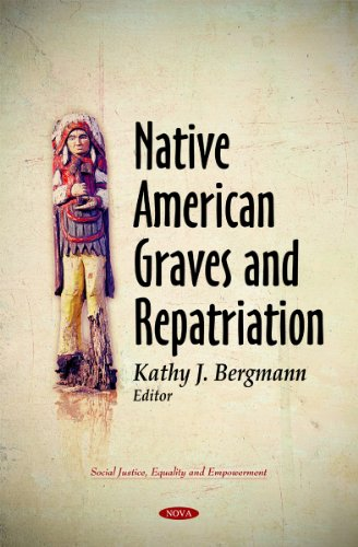 Native American Graves & Repatriation (Social Justice, Equality and Empowerment)