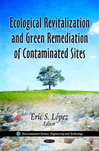 Ecological Revitalization and Green Remediation of Contaminated Sites (Environmental Science, ...