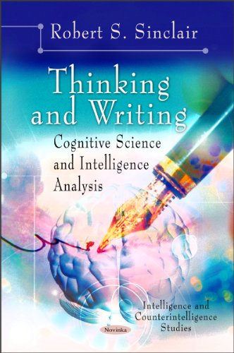 9781611226539: Thinking and Writing: Cognitive Science and Intelligence Analysis (Intelligence and Counterintelligence Studies)