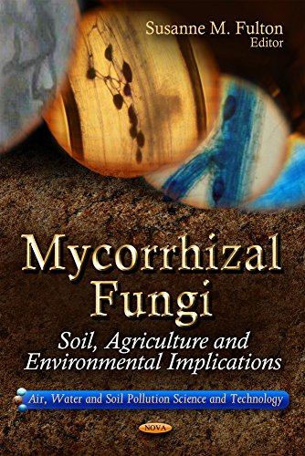 9781611226591: Mycorrhizal Fungi:: Soil, Agriculture and Environmental Implications (Air, Water and Soil Pollution Science and Technology; Agriculture Issues and Policies)