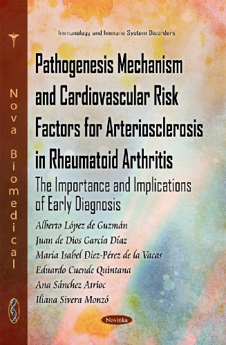 9781611227826: Pathogenesis Mechanism and Cardiovascular Risk Factors for Arteriosclerosis in Rheumatoid Arthritis: The Importance and Implications of Early Diagnosis (Immunology and Immune System Disorders)