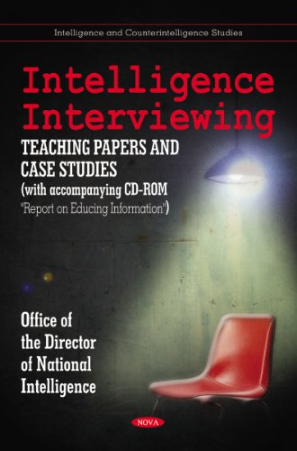 9781611228489: Intelligence Interviewing: Teaching Papers + Case Studies + Report on Educing Information (Intelligence and Counterintelligence Studies)