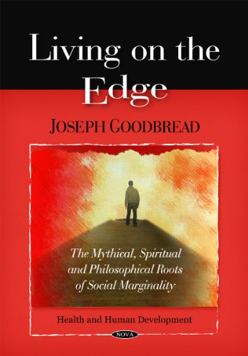9781611229868: Living on the Edge: The Mythical, Spiritual, and Philosophical Roots of Social Marginality (Health and Human Development)