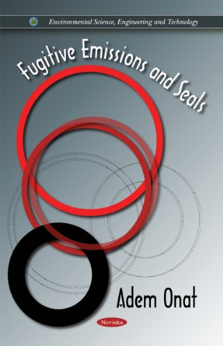 Fugitive Emissions and Seals (Environmental Science, Engineering and Technology): Onat, Adem