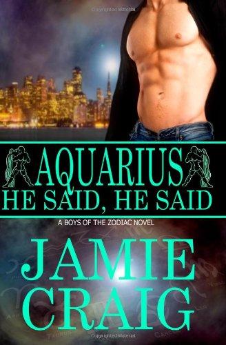 9781611249774: (Boys Of The Zodiac) Aquarius: He Said, He Said