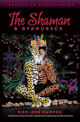 9781611250039: The Shaman and Ayahuasca: Journeys to Sacred Realms