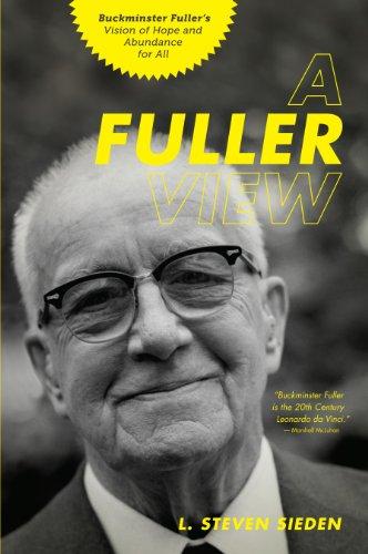9781611250091: A Fuller View: Buckminster Fuller's Vision of Hope and Abundance for All