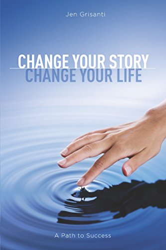 9781611250176: Change Your Story, Change Your Life: A Path to Success
