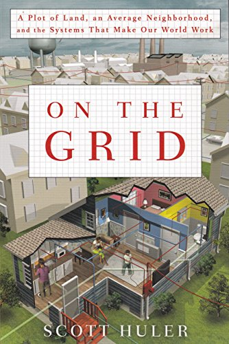 9781611290615: On The Grid:A Plot of Land, an Average Neighborhood, and the Systems That Make Our World Work