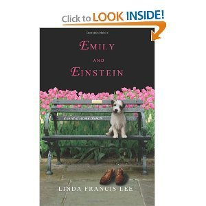 Emily and Einstein A Novel of Second: Linda Francis Lee