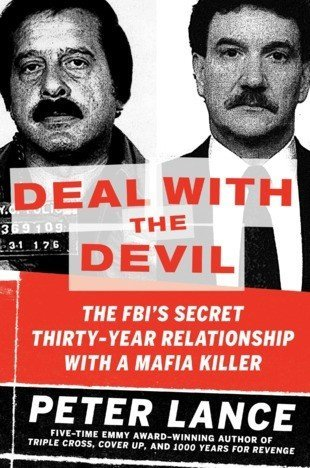 9781611291667: Deal with the Devil: The FBI's Secret Thirty-Year Relationship with a Mafia Killer (Early Paperback Edition)