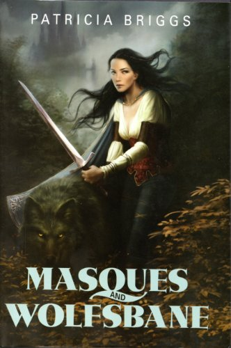 Masques and Wolfsbane: **Signed**: Briggs, Patricia