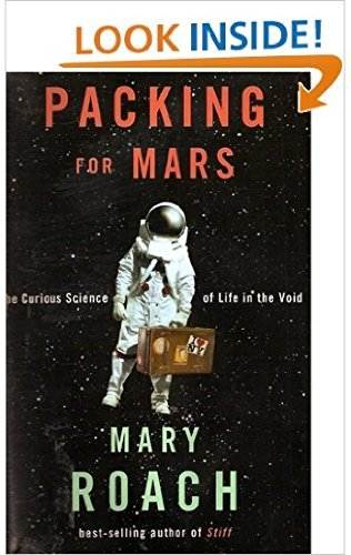 9781611293753: Packing for Mars: The Curious Science of Life in the Void