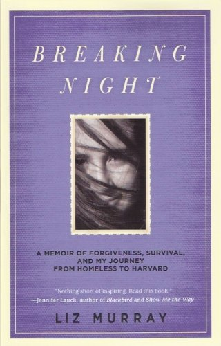 9781611294217: Breaking Night: A Memoir of Forgiveness, Survival and My Journey From Homeless to Harvard