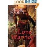 9781611295351: The Lone Warrior (Hardback) by Denise Rossetti