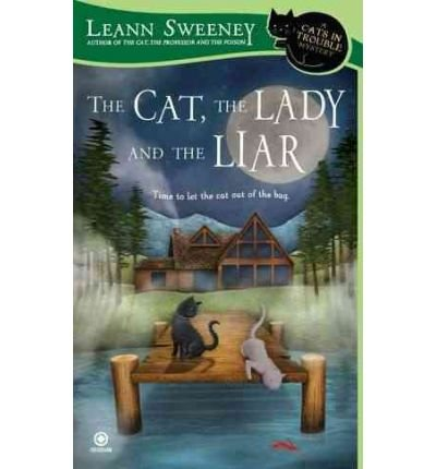 9781611295634: THE CAT, THE LADY AND THE LIAR BY (SWEENEY, LEANN)[SIGNET BOOK]JAN-1900