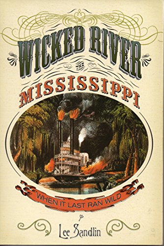 Wicked River the Mississippi: When it Last Ran Wild: Lee Sandlin