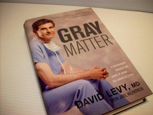 9781611296501: Gray Matter: A Neurosurgeon Discovers the Power of Prayer...