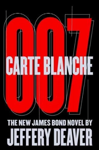Carte Blanche 007 (The New James Bond: Jeffery Deaver