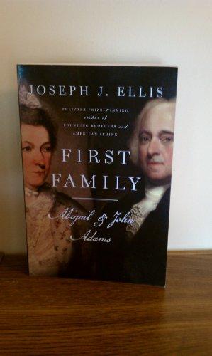 First Family Abigail & John Adams: Joseph J. Ellis