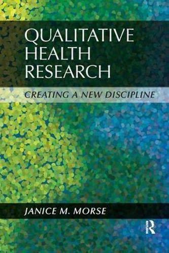 9781611320091: Qualitative Health Research: Creating a New Discipline
