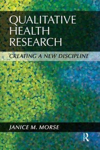 9781611320107: Qualitative Health Research: Creating a New Discipline
