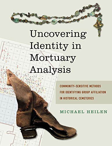 9781611321845: Uncovering Identity in Mortuary Analysis: Community-Sensitive Methods for Identifying Group Affiliation in Historical Cemeteries (Statistical Research, Inc.)