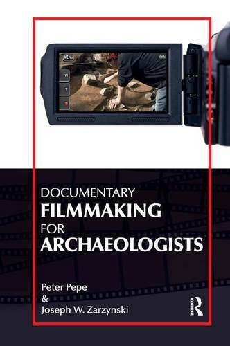 9781611322019: Documentary Filmmaking for Archaeologists