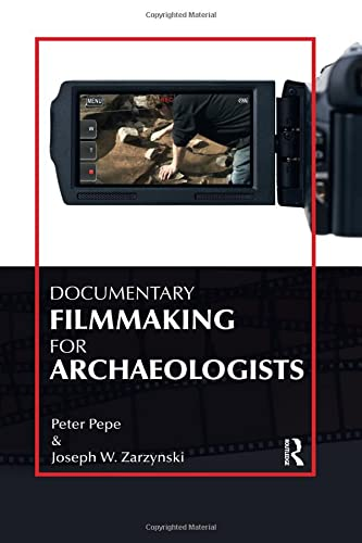 9781611322026: Documentary Filmmaking for Archaeologists