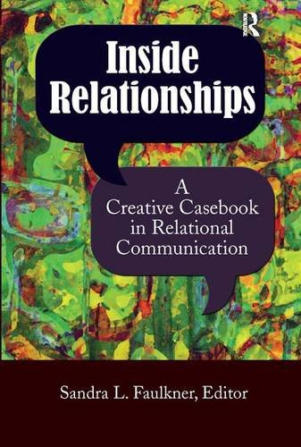 9781611322705: Inside Relationships: A Creative Casebook in Relational Communication