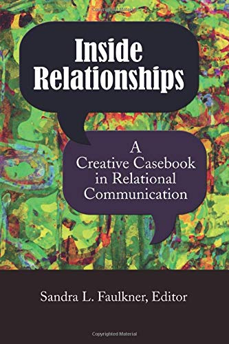 9781611322712: Inside Relationships: A Creative Casebook in Relational Communication