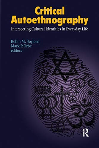 9781611323146: Critical Autoethnography: Intersecting Cultural Identities in Everyday Life (Writing Lives: Ethnographic Narratives)