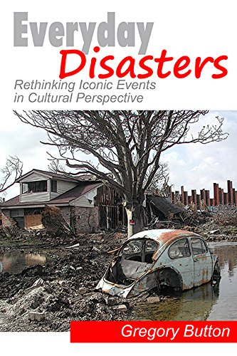 9781611323313: Everyday Disasters: Rethinking Iconic Events in Cultural Perspective