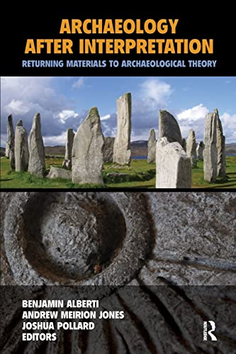 Archaeology After Interpretation: Returning Materials to Archaeological