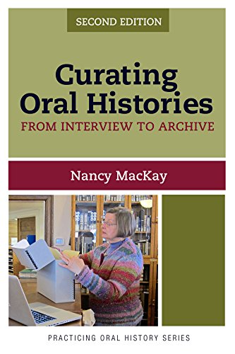 9781611328554: Curating Oral Histories, Second Edition: From Interview to Archive (Practicing Oral History)