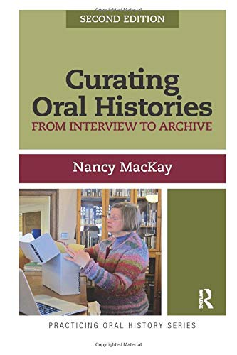 9781611328561: Curating Oral Histories, Second Edition: From Interview to Archive (Practicing Oral History)