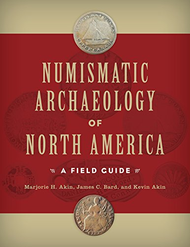 9781611329193: Numismatic Archaeology of North America: A Field Guide (Guides to Historical Artifacts)