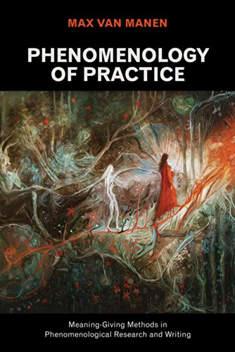 9781611329438: Phenomenology of Practice: Meaning-Giving Methods in Phenomenological Research and Writing (Developing Qualitative Inquiry)