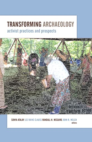 9781611329612: Transforming Archaeology: Activist Practices and Prospects