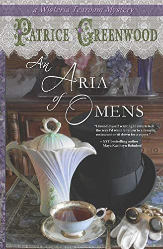 An Aria of Omens (Wisteria Tearoom Mysteries) (Volume 3): Greenwood, Patrice