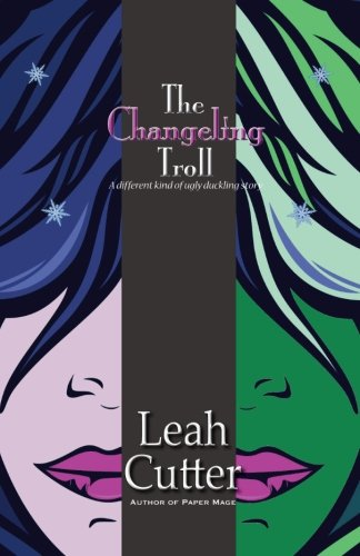 The Changeling Troll: Cutter, Leah