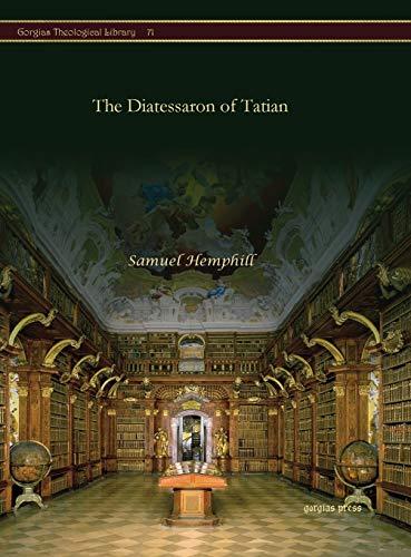 9781611433579: The Diatessaron of Tatian