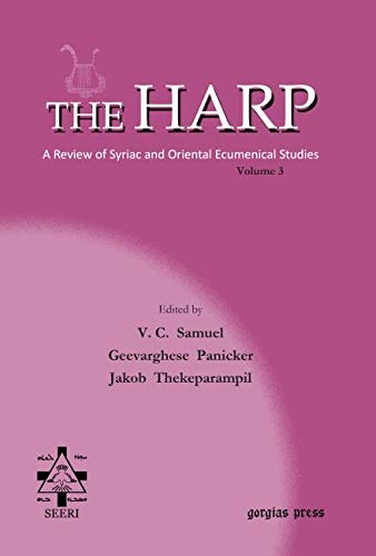 The Harp. A Review of Syriac and Oriental Ecumenical Studies. Volume 3: V. C. Samuel, Jakob ...